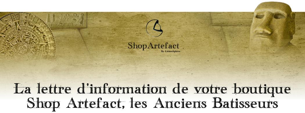 Lettre d'information ShopArtefact les Anciens Bâtisseurs